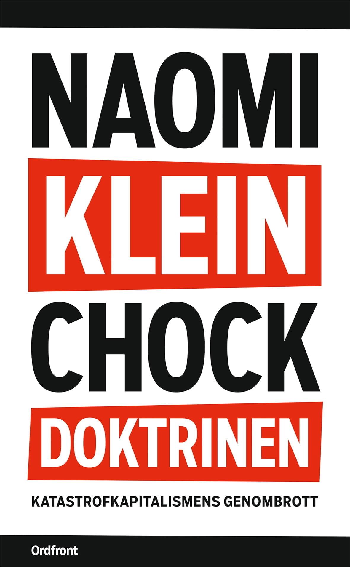Chockdoktrinen : katastrofkapitalismens genombrott | Ordfront förlag